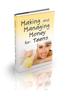Making and Managing Money for Teens