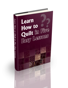 Learn How to Quilt in Five Easy Lessons