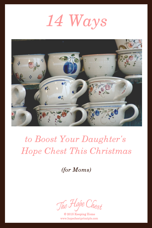 14 Ways to Boost Your Daughter's Hope Chest This Christmas