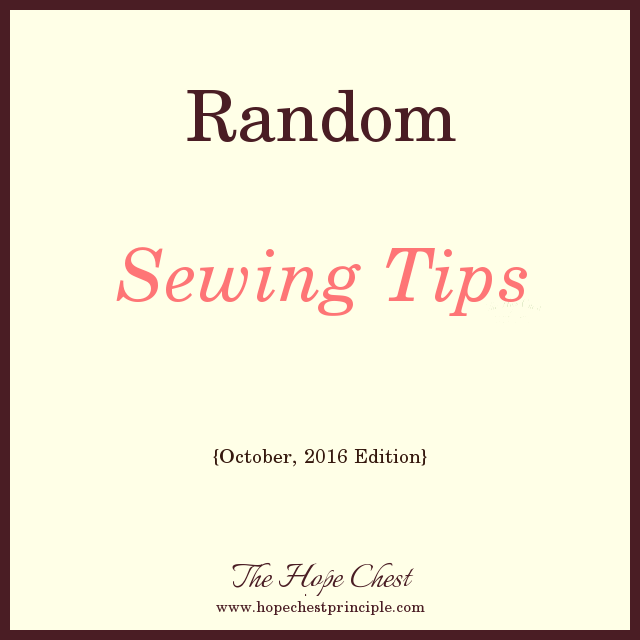 Random Sewing Tips, October, 2016 Edition
